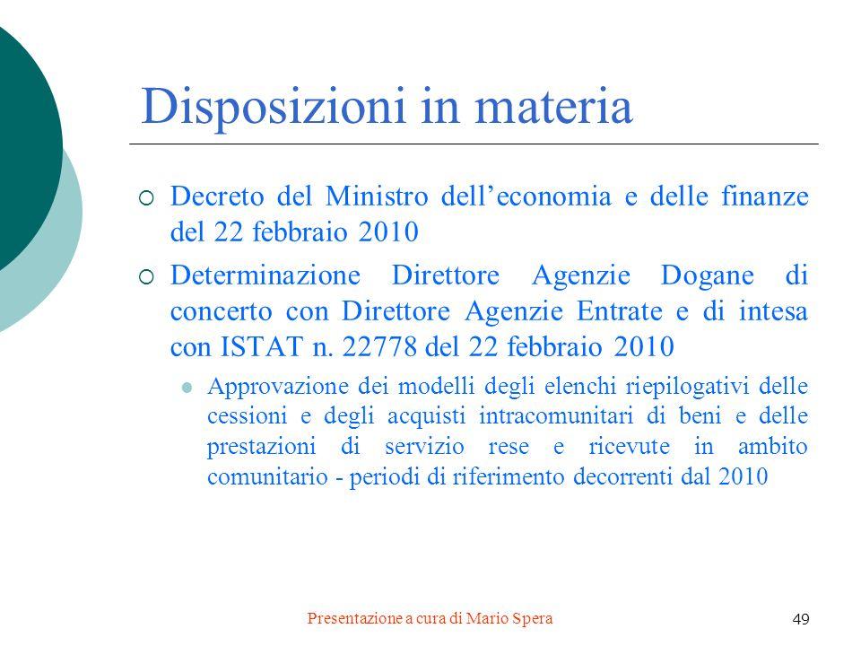 Presentazione a cura di Mario Spera 49 Disposizioni in materia Decreto del Ministro delleconomia e delle finanze del 22 febbraio 2010 Determinazione D