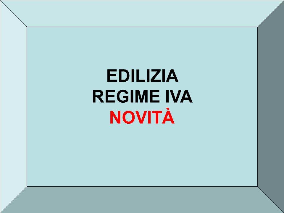 EDILIZIA REGIME IVA NOVITÀ