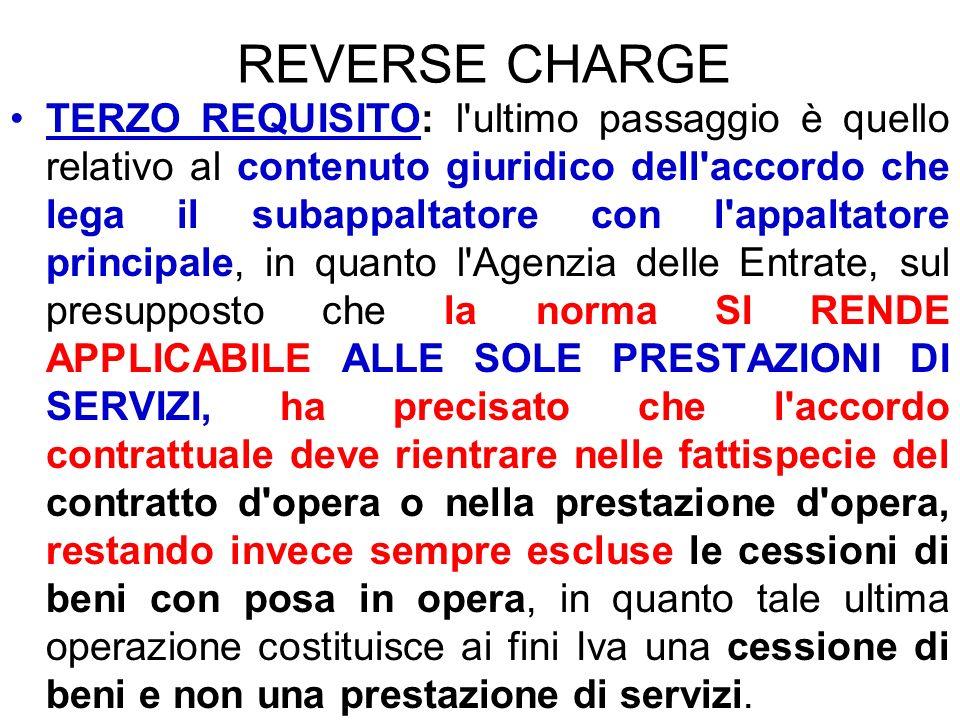 REVERSE CHARGE TERZO REQUISITO: l'ultimo passaggio è quello relativo al contenuto giuridico dell'accordo che lega il subappaltatore con l'appaltatore