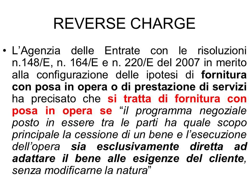REVERSE CHARGE LAgenzia delle Entrate con le risoluzioni n.148/E, n. 164/E e n. 220/E del 2007 in merito alla configurazione delle ipotesi di fornitur