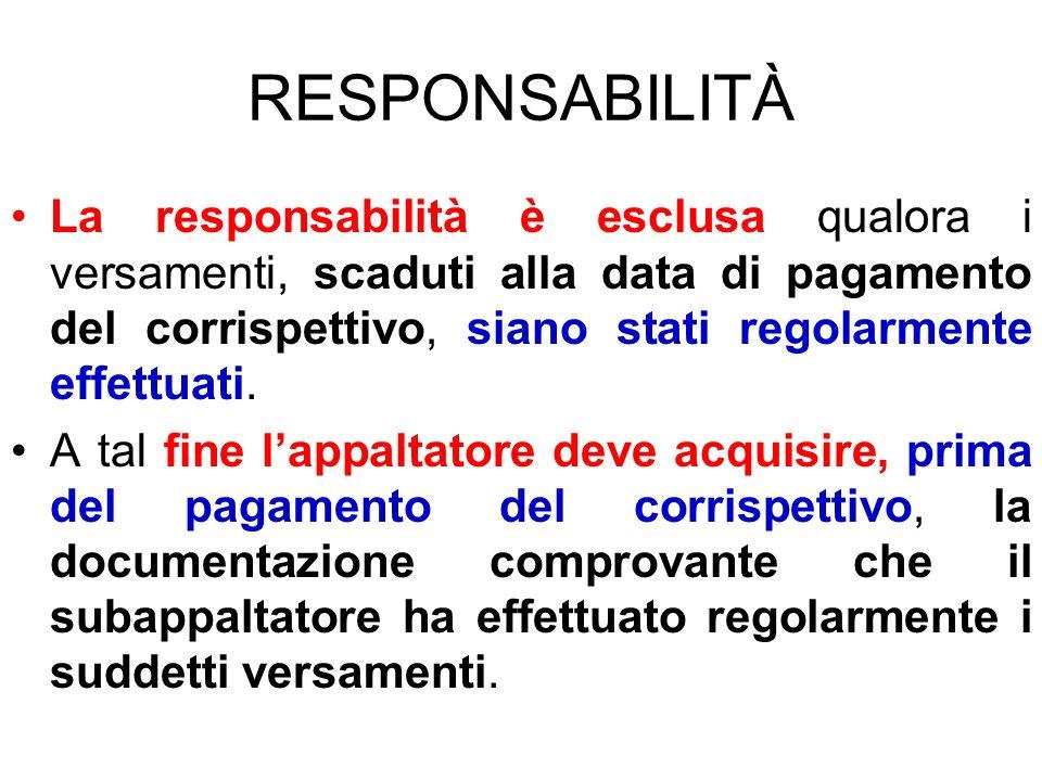 RESPONSABILITÀ La responsabilità è esclusa qualora i versamenti, scaduti alla data di pagamento del corrispettivo, siano stati regolarmente effettuati