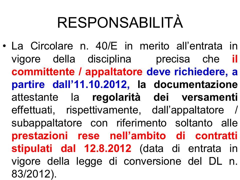 RESPONSABILITÀ La Circolare n. 40/E in merito allentrata in vigore della disciplina precisa che il committente / appaltatore deve richiedere, a partir