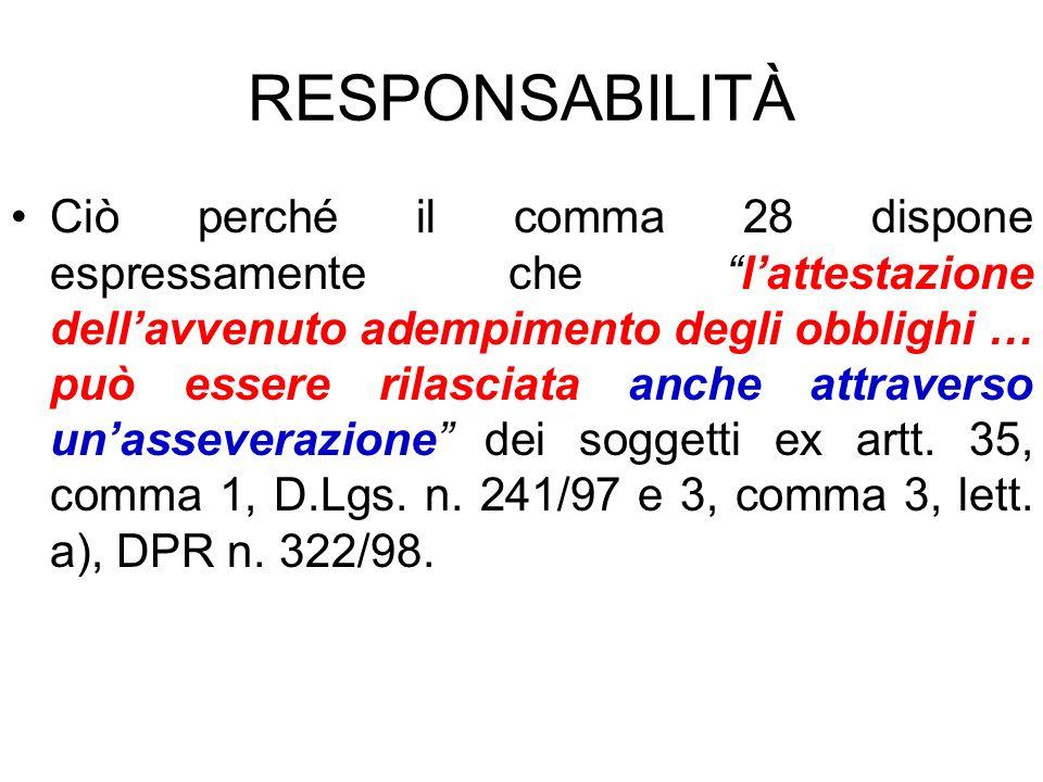RESPONSABILITÀ Ciò perché il comma 28 dispone espressamente che lattestazione dellavvenuto adempimento degli obblighi … può essere rilasciata anche at
