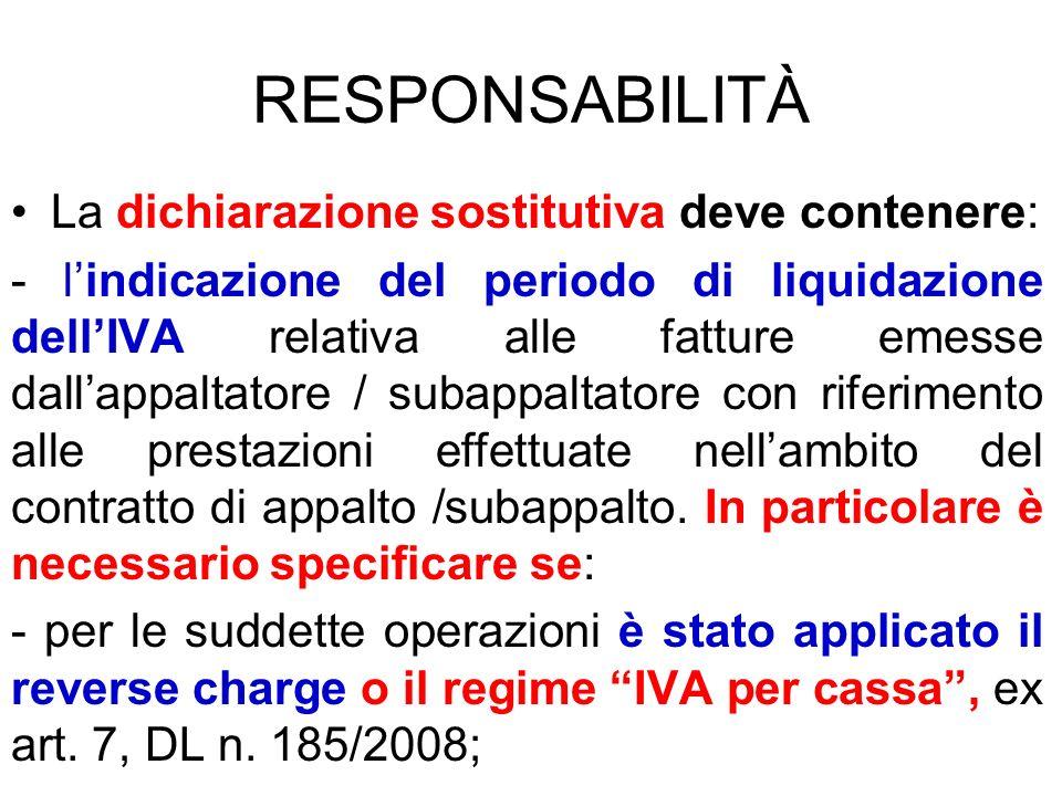 RESPONSABILITÀ La dichiarazione sostitutiva deve contenere: - lindicazione del periodo di liquidazione dellIVA relativa alle fatture emesse dallappalt