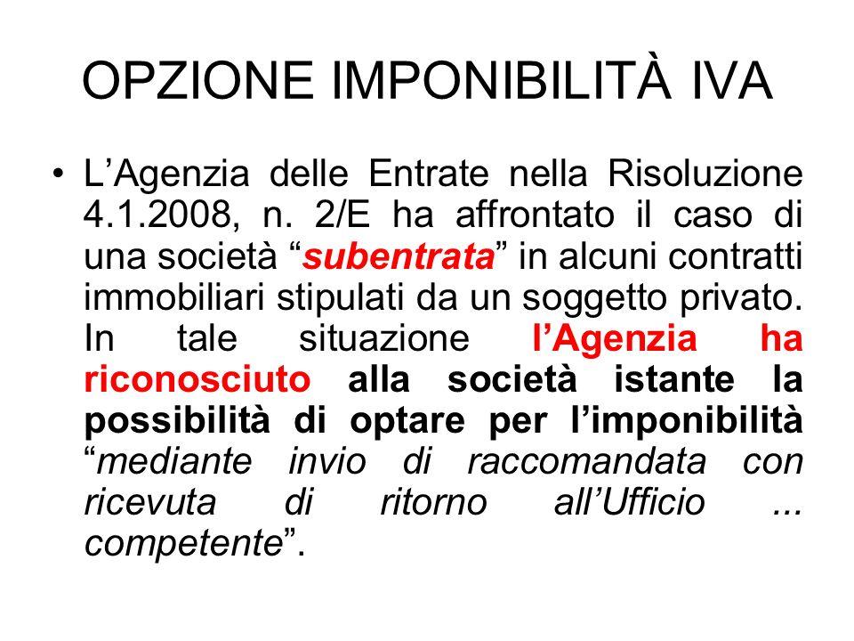 OPZIONE IMPONIBILITÀ IVA LAgenzia delle Entrate nella Risoluzione 4.1.2008, n. 2/E ha affrontato il caso di una società subentrata in alcuni contratti