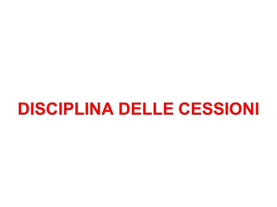 DISCIPLINA DELLE CESSIONI
