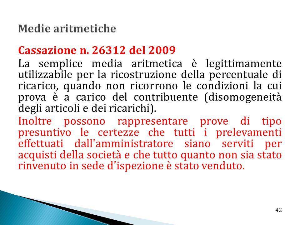Cassazione n. 26312 del 2009 La semplice media aritmetica è legittimamente utilizzabile per la ricostruzione della percentuale di ricarico, quando non