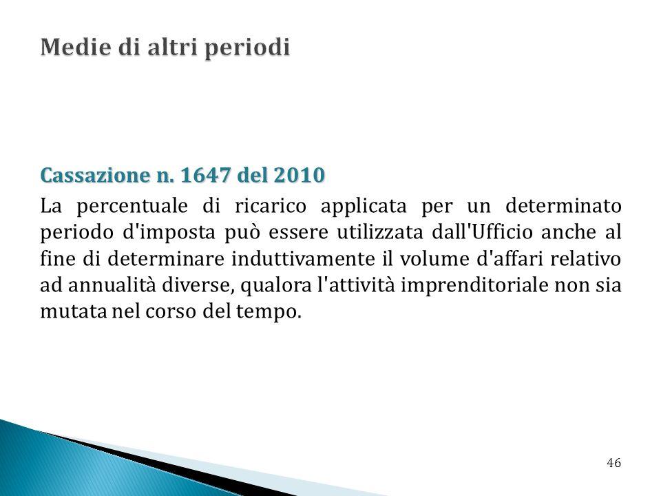 Cassazione n. 1647 del 2010 La percentuale di ricarico applicata per un determinato periodo d'imposta può essere utilizzata dall'Ufficio anche al fine