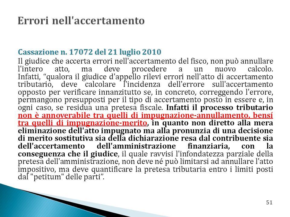 Cassazione n. 17072 del 21 luglio 2010 Il giudice che accerta errori nell'accertamento del fisco, non può annullare l'intero atto, ma deve procedere a