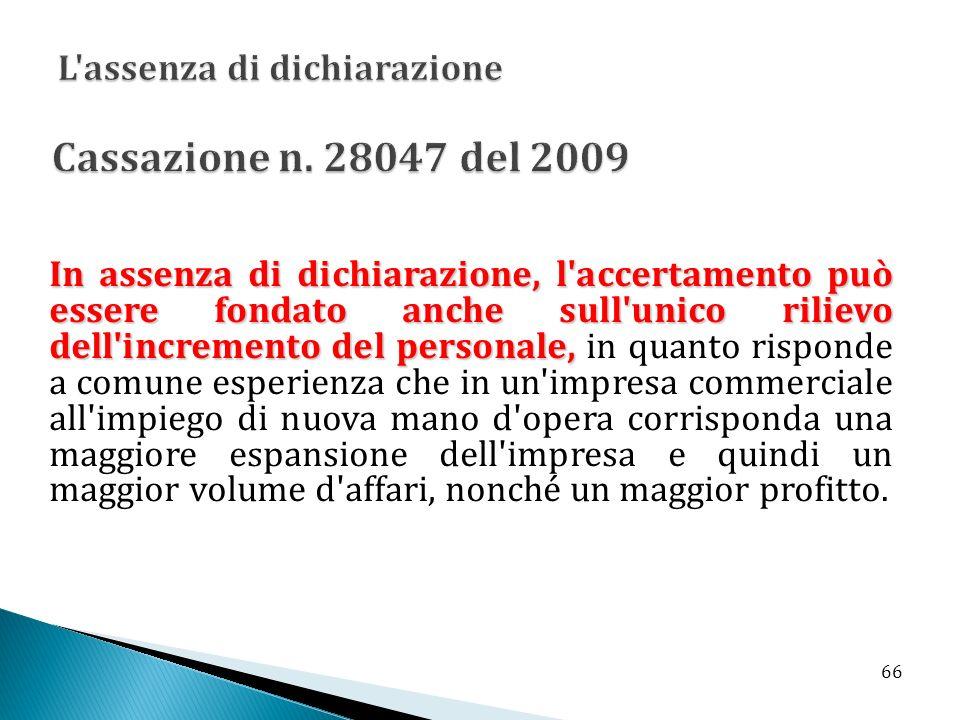 In assenza di dichiarazione, l'accertamento può essere fondato anche sull'unico rilievo dell'incremento del personale, In assenza di dichiarazione, l'