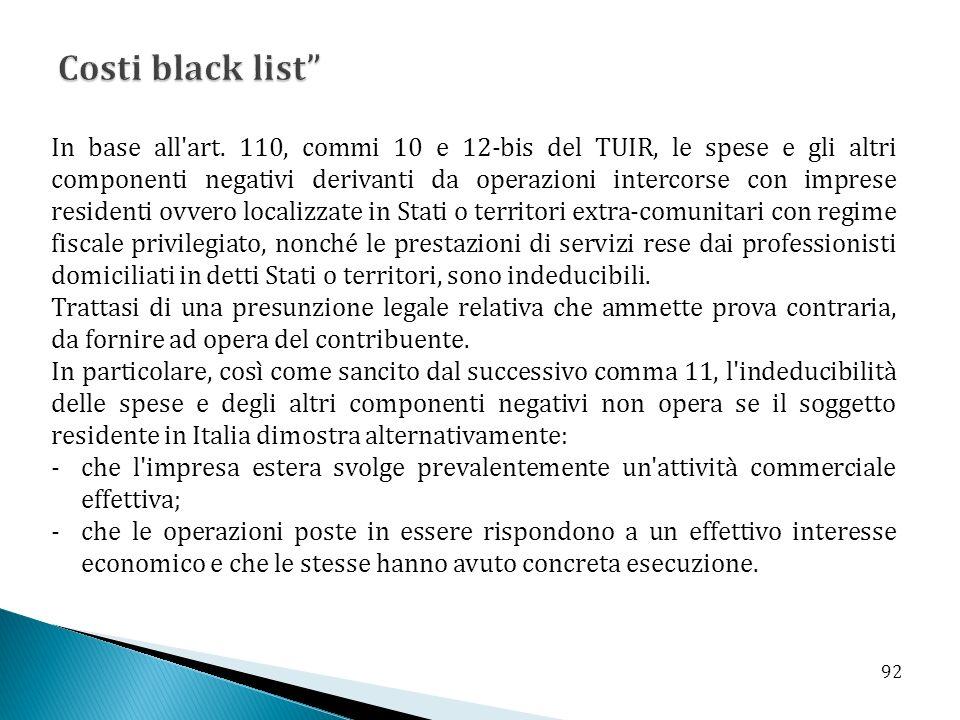 In base all'art. 110, commi 10 e 12-bis del TUIR, le spese e gli altri componenti negativi derivanti da operazioni intercorse con imprese residenti ov