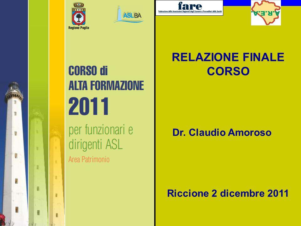 Lezioni di Economia Aziendale tenute dal Prof. Claudio Amoroso 1 RELAZIONE FINALE CORSO Dr. Claudio Amoroso Riccione 2 dicembre 2011