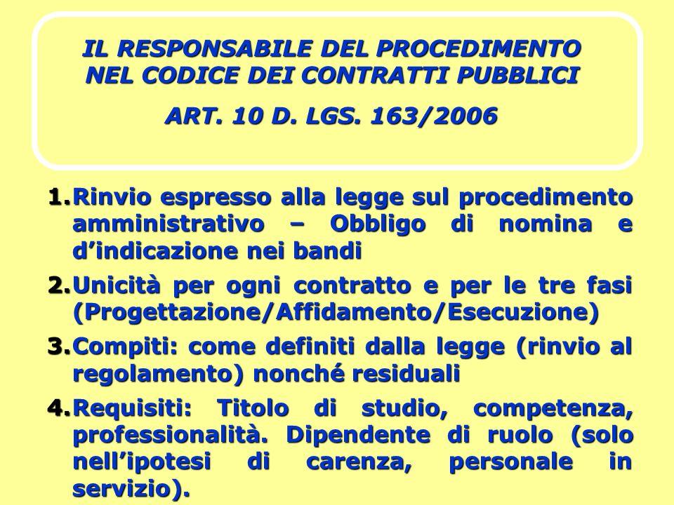 IL RESPONSABILE DEL PROCEDIMENTO NEL CODICE DEI CONTRATTI PUBBLICI ART. 10 D. LGS. 163/2006 1.Rinvio espresso alla legge sul procedimento amministrati