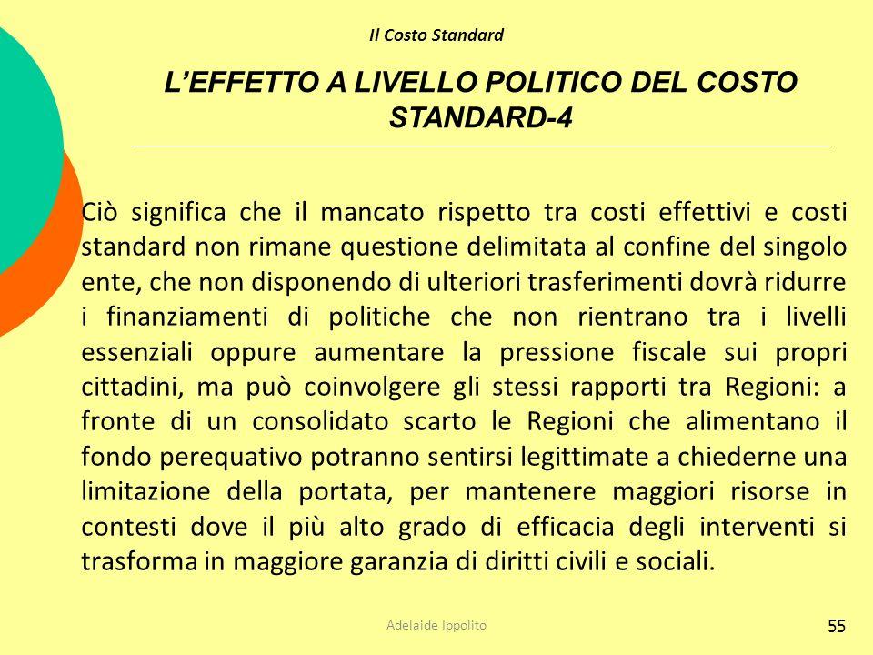 55 Ciò significa che il mancato rispetto tra costi effettivi e costi standard non rimane questione delimitata al confine del singolo ente, che non dis