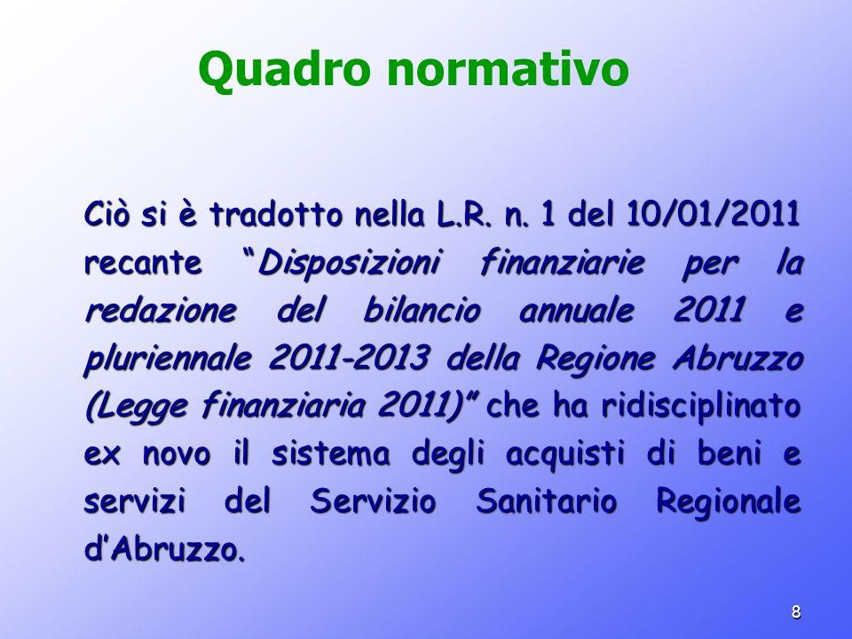 8 Quadro normativo Ciò si è tradotto nella L.R. n. 1 del 10/01/2011 recante Disposizioni finanziarie per la redazione del bilancio annuale 2011 e plur