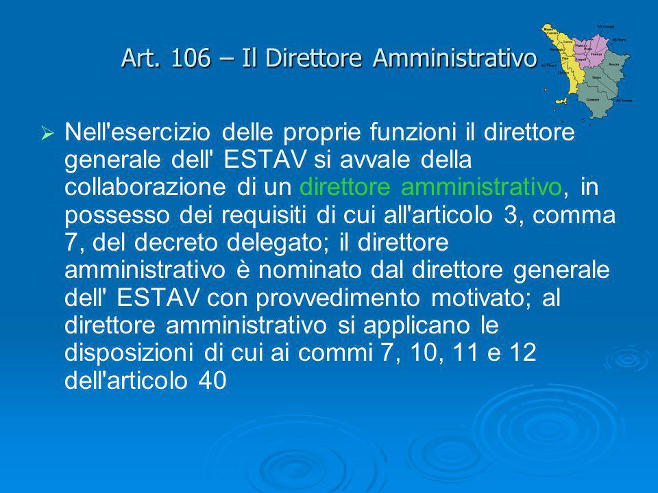 Art. 106 – Il Direttore Amministrativo Nell'esercizio delle proprie funzioni il direttore generale dell' ESTAV si avvale della collaborazione di un di