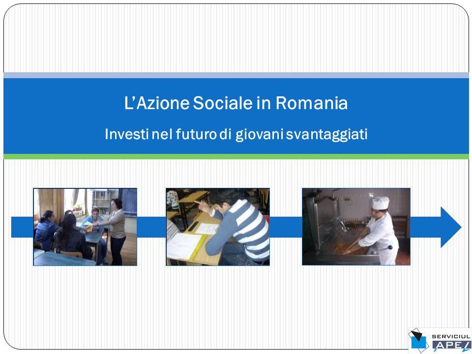 LAzione Sociale in Romania Investi nel futuro di giovani svantaggiati