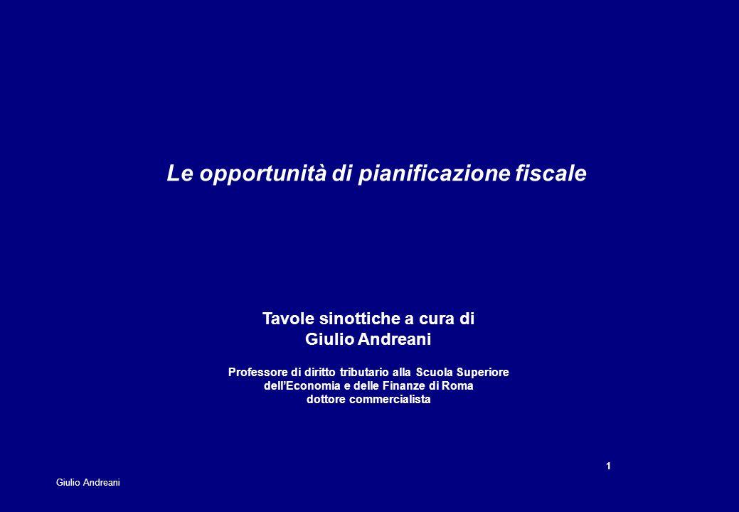 1 Giulio Andreani Tavole sinottiche a cura di Giulio Andreani Professore di diritto tributario alla Scuola Superiore dellEconomia e delle Finanze di R