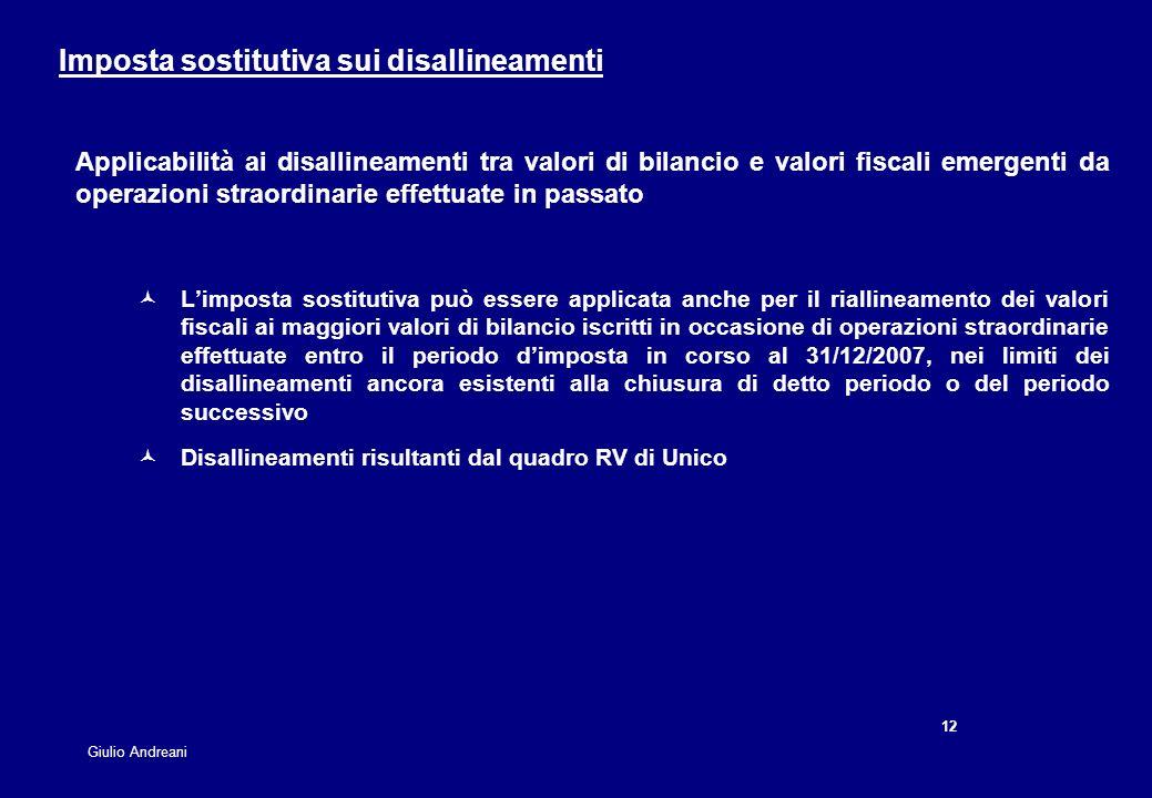 12 Giulio Andreani Imposta sostitutiva sui disallineamenti Applicabilità ai disallineamenti tra valori di bilancio e valori fiscali emergenti da opera