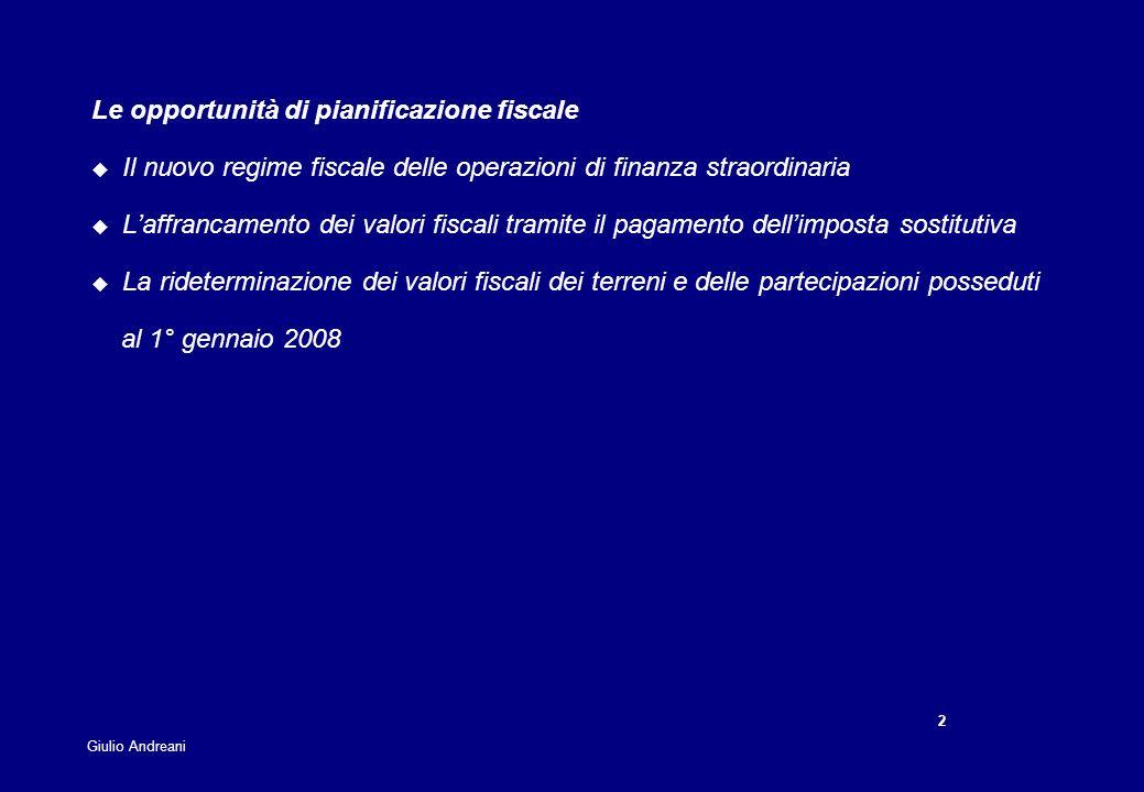 2 Giulio Andreani Le opportunità di pianificazione fiscale Il nuovo regime fiscale delle operazioni di finanza straordinaria Laffrancamento dei valori