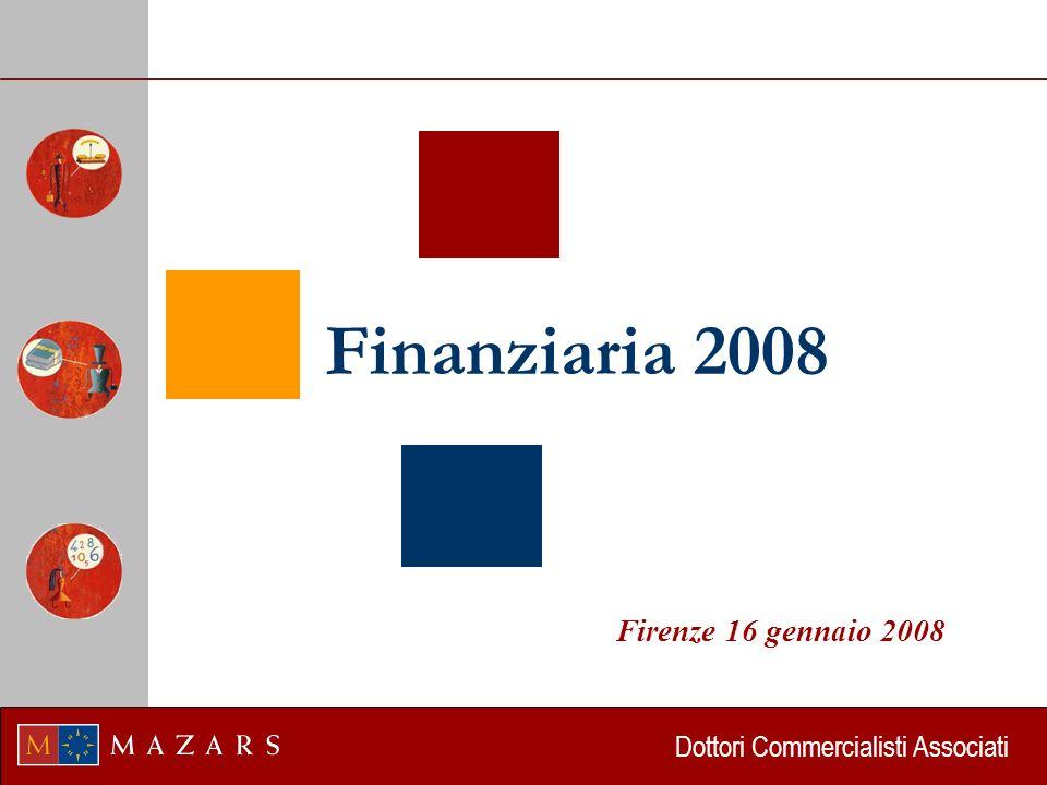 Dottori Commercialisti Associati Finanziaria 2008 Firenze 16 gennaio 2008