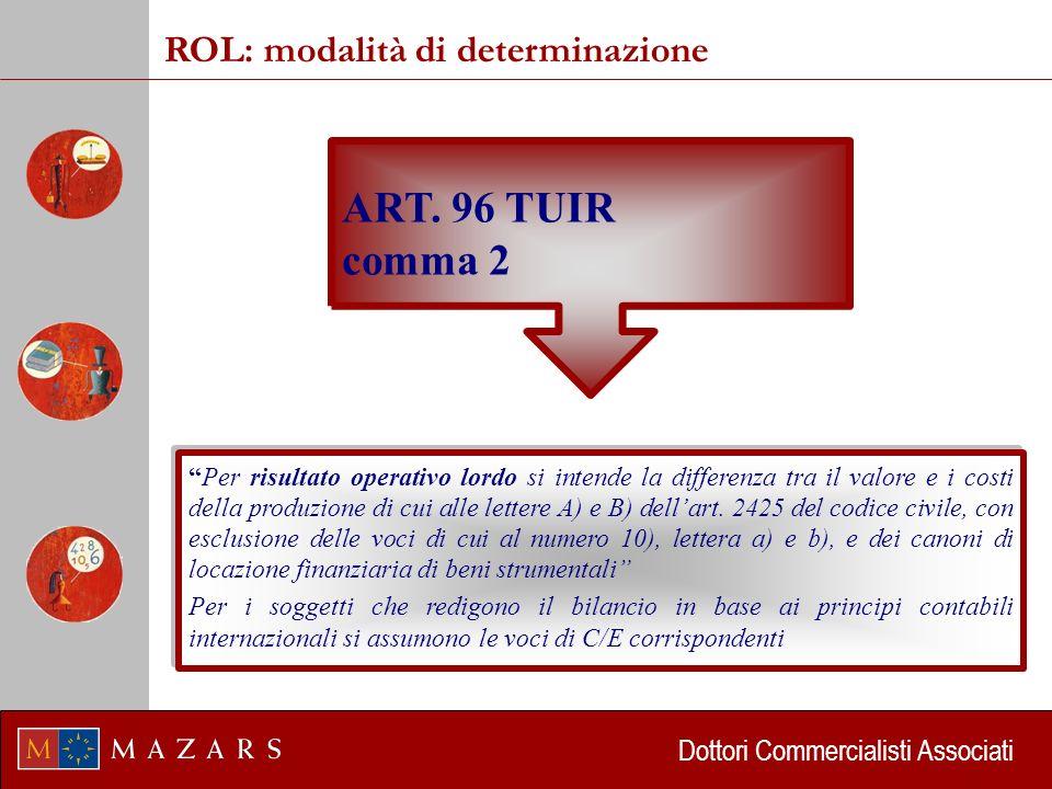 Dottori Commercialisti Associati Per risultato operativo lordo si intende la differenza tra il valore e i costi della produzione di cui alle lettere A) e B) dellart.