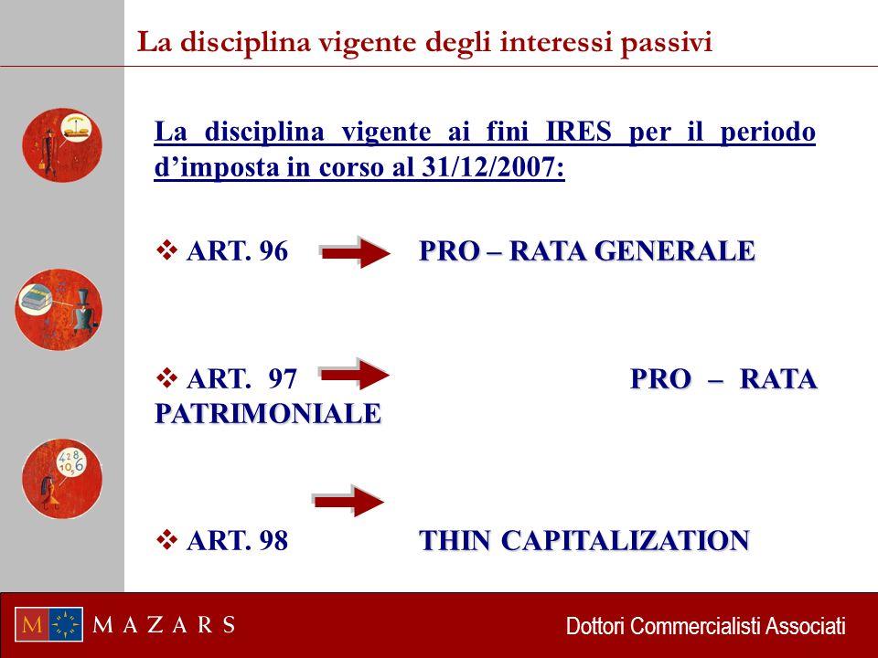 Dottori Commercialisti Associati La disciplina vigente ai fini IRES per il periodo dimposta in corso al 31/12/2007: PRO – RATA GENERALE ART.