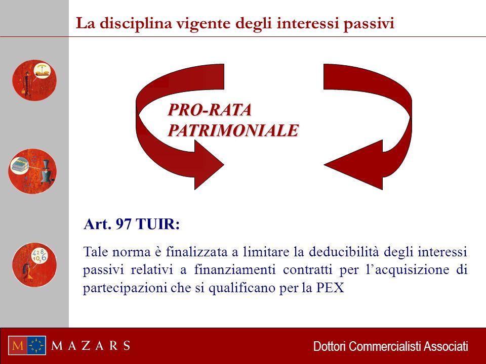 Dottori Commercialisti Associati La disciplina vigente degli interessi passivi PRO-RATA PATRIMONIALE Art.