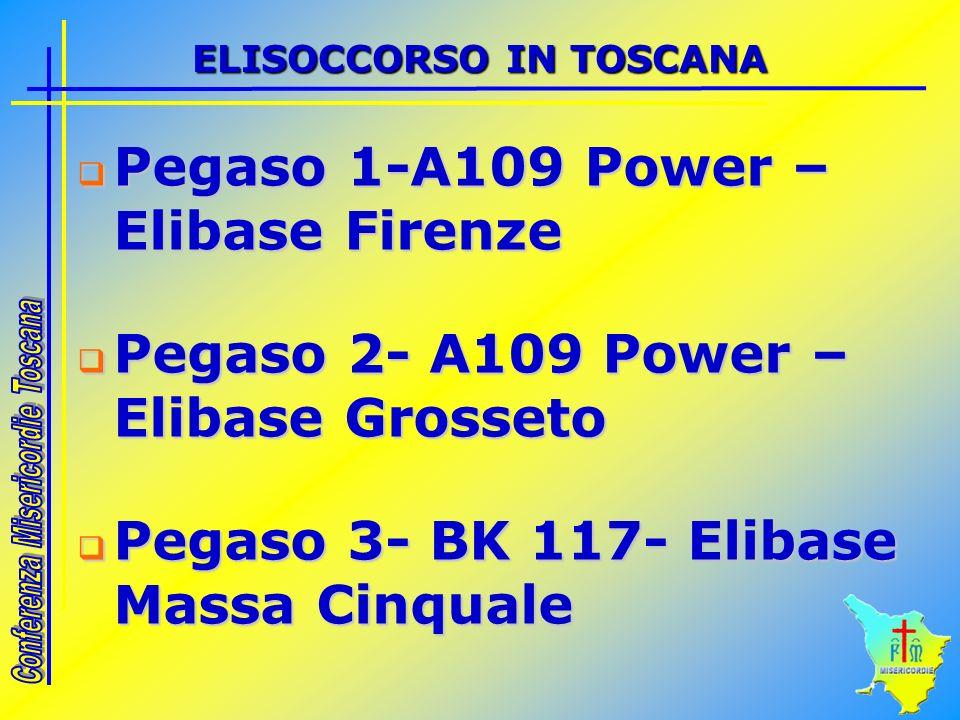 ELISOCCORSO IN TOSCANA Pegaso 1-A109 Power – Elibase Firenze Pegaso 1-A109 Power – Elibase Firenze Pegaso 2- A109 Power – Elibase Grosseto Pegaso 2- A