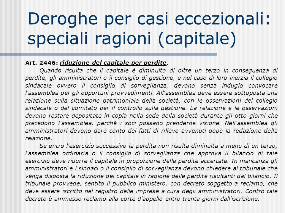 Deroghe per casi eccezionali: speciali ragioni (capitale) Art.