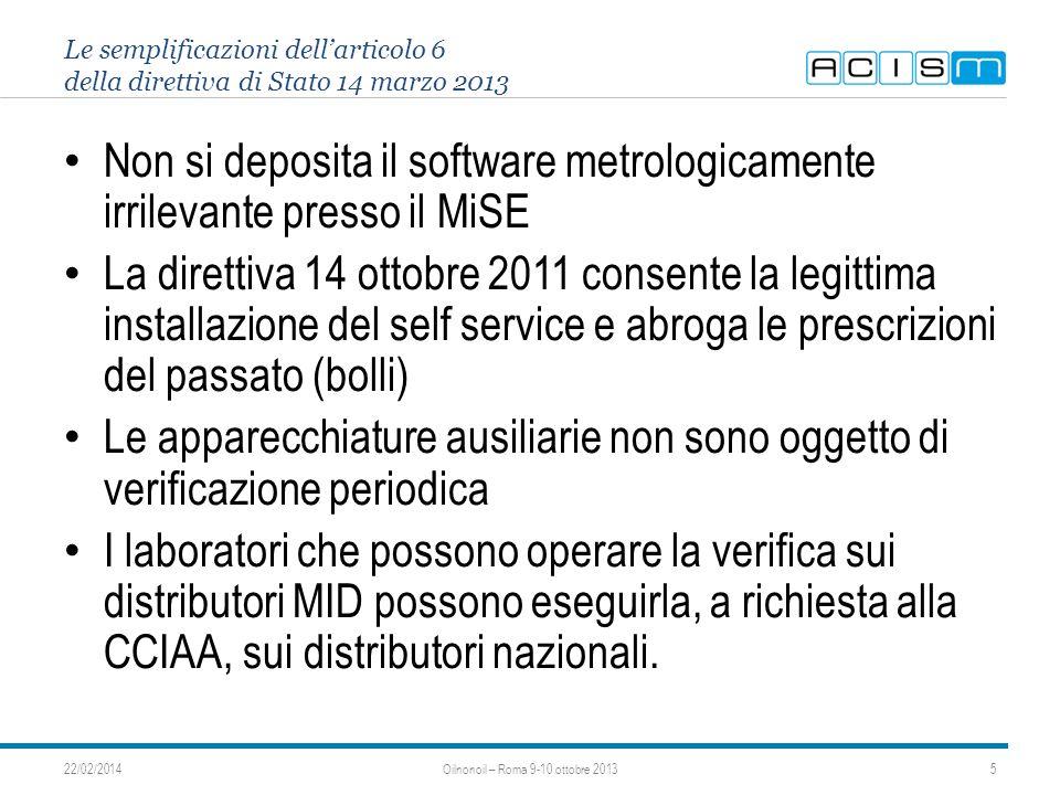 Le semplificazioni dellarticolo 6 della direttiva di Stato 14 marzo 2013 Non si deposita il software metrologicamente irrilevante presso il MiSE La di
