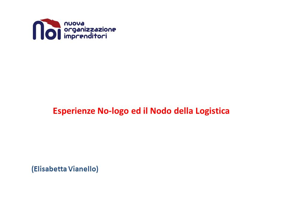 Esperienze No-logo ed il Nodo della Logistica (Elisabetta Vianello)