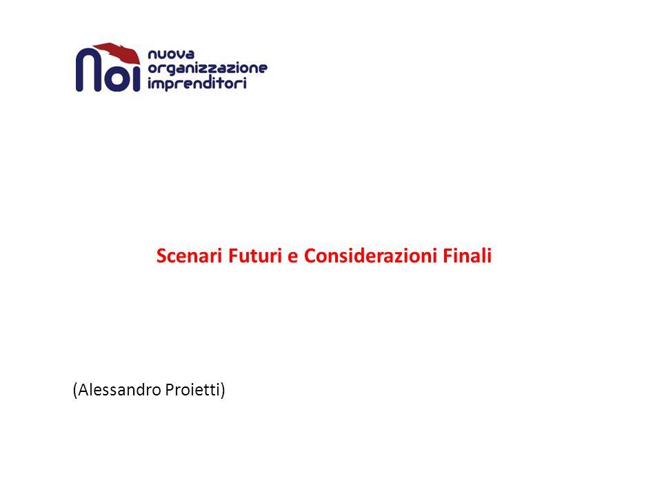 Scenari Futuri e Considerazioni Finali (Alessandro Proietti)