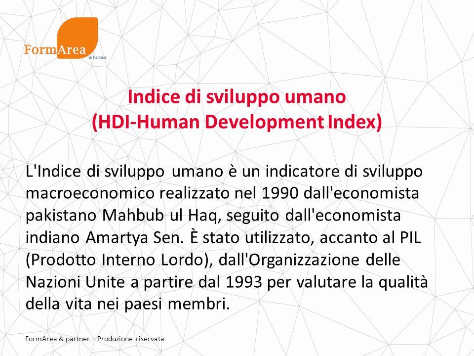 FormArea & partner – Produzione riservata Indice di sviluppo umano (HDI-Human Development Index) L Indice di sviluppo umano è un indicatore di sviluppo macroeconomico realizzato nel 1990 dall economista pakistano Mahbub ul Haq, seguito dall economista indiano Amartya Sen.
