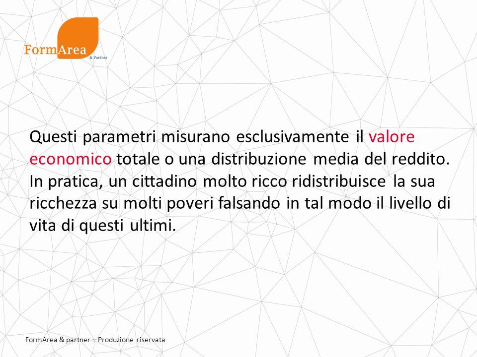 FormArea & partner – Produzione riservata Questi parametri misurano esclusivamente il valore economico totale o una distribuzione media del reddito.