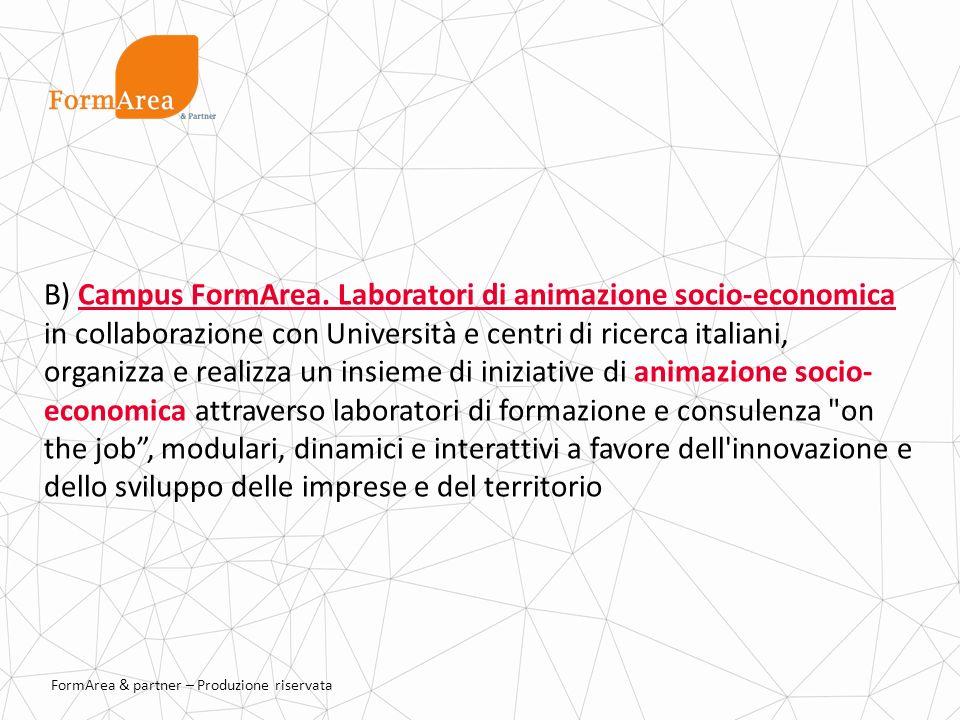 FormArea & partner – Produzione riservata B) Campus FormArea.