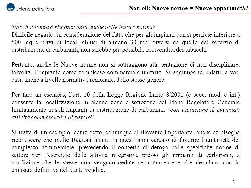 5 Non oil: Nuove norme = Nuove opportunità. Tale dicotomia è riscontrabile anche nelle Nuove norme.