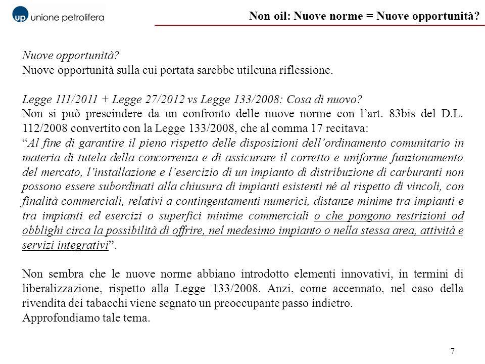7 Non oil: Nuove norme = Nuove opportunità? Nuove opportunità? Nuove opportunità sulla cui portata sarebbe utileuna riflessione. Legge 111/2011 + Legg