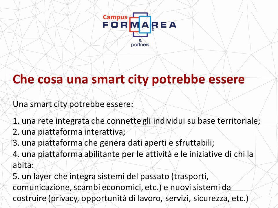 Che cosa una smart city potrebbe essere Una smart city potrebbe essere: 1.