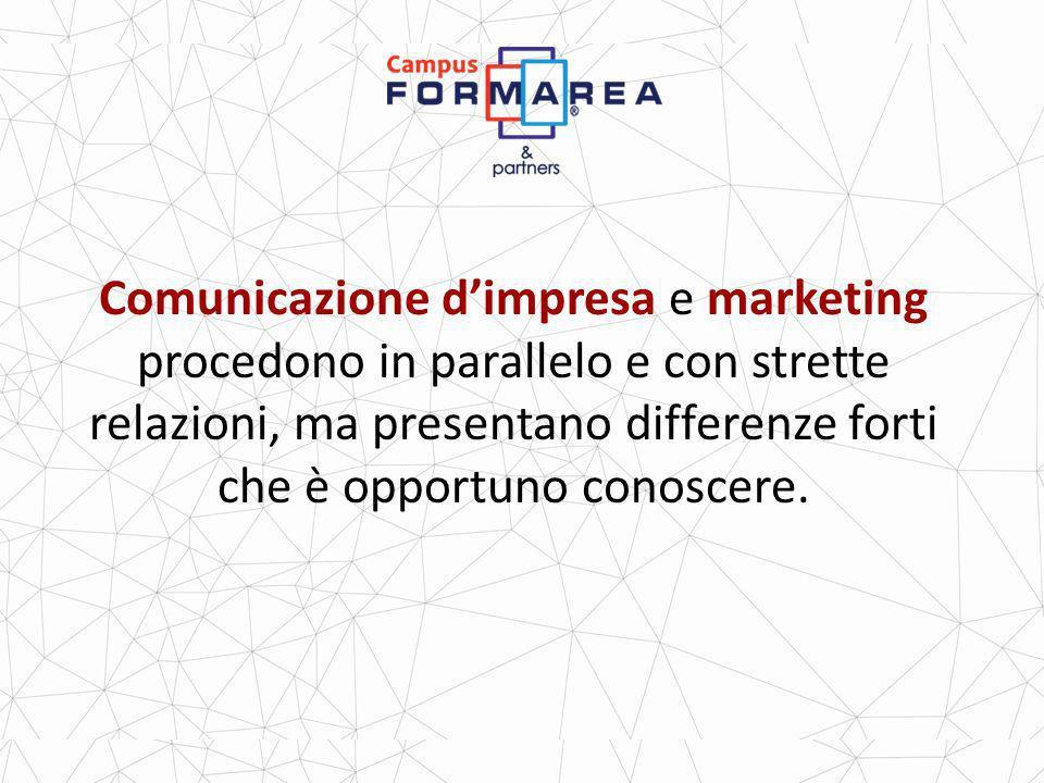 Comunicazione dimpresa e marketing procedono in parallelo e con strette relazioni, ma presentano differenze forti che è opportuno conoscere.