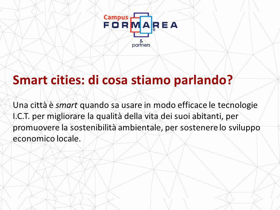 Progettare una smart city Il web 2.0 è lambiente naturale per progettare e sviluppare una smart city, ricordando che laspetto tecnologico rappresenta soltanto una parte.