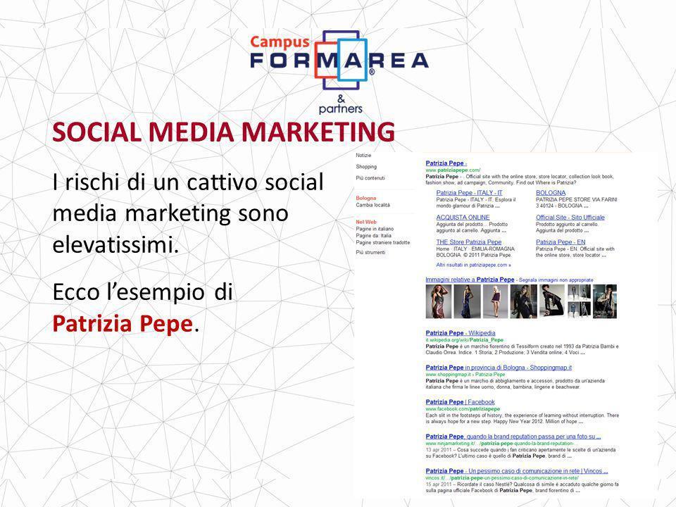 SOCIAL MEDIA MARKETING I rischi di un cattivo social media marketing sono elevatissimi.
