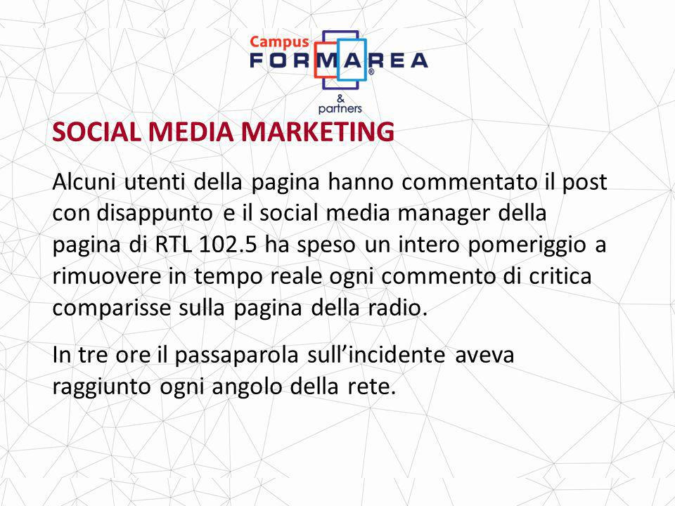 SOCIAL MEDIA MARKETING Alcuni utenti della pagina hanno commentato il post con disappunto e il social media manager della pagina di RTL 102.5 ha speso un intero pomeriggio a rimuovere in tempo reale ogni commento di critica comparisse sulla pagina della radio.