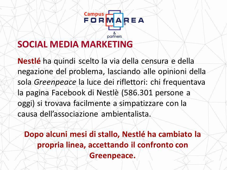 SOCIAL MEDIA MARKETING Nestlé ha quindi scelto la via della censura e della negazione del problema, lasciando alle opinioni della sola Greenpeace la luce dei riflettori: chi frequentava la pagina Facebook di Nestlè (586.301 persone a oggi) si trovava facilmente a simpatizzare con la causa dellassociazione ambientalista.