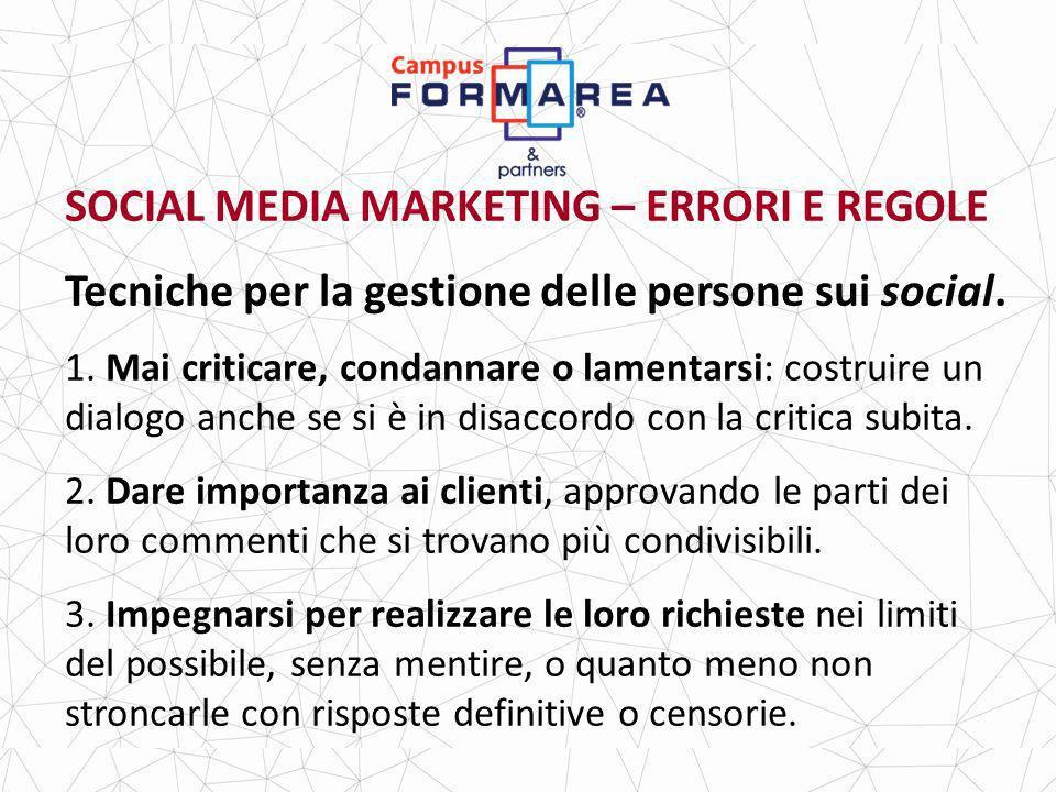 SOCIAL MEDIA MARKETING – ERRORI E REGOLE Tecniche per la gestione delle persone sui social.