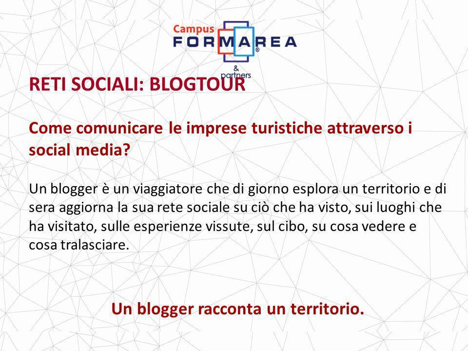 RETI SOCIALI: BLOGTOUR Come comunicare le imprese turistiche attraverso i social media.