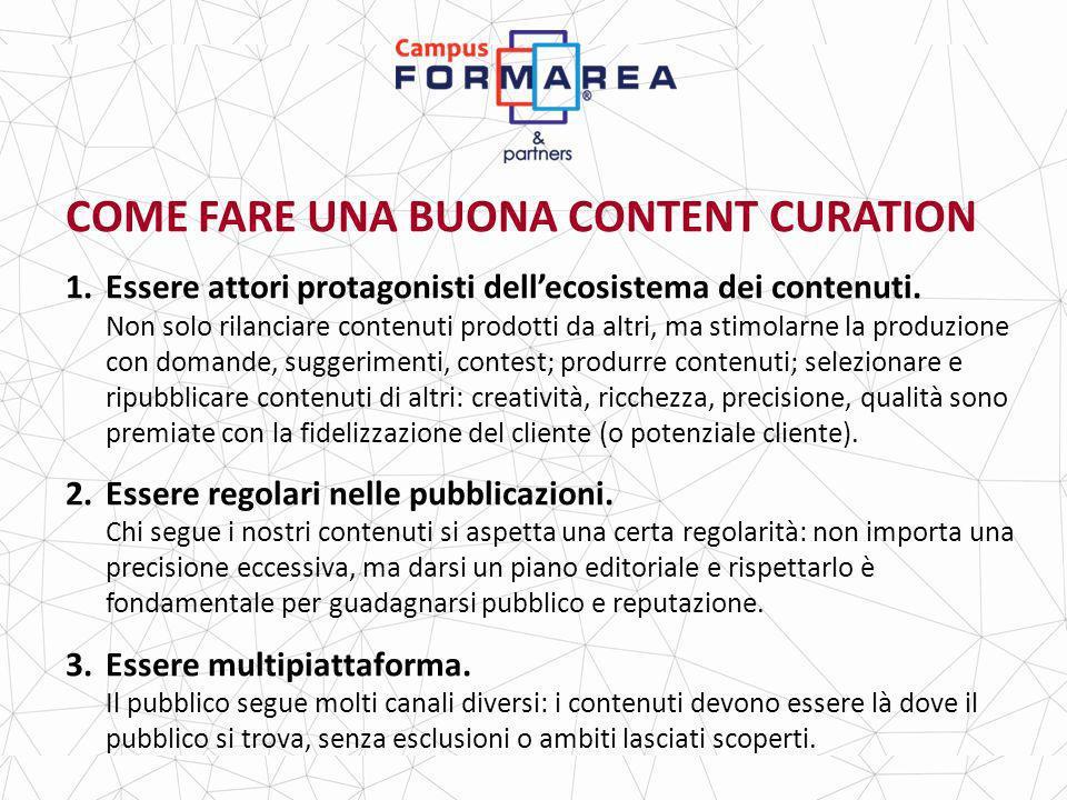 COME FARE UNA BUONA CONTENT CURATION 1.Essere attori protagonisti dellecosistema dei contenuti.