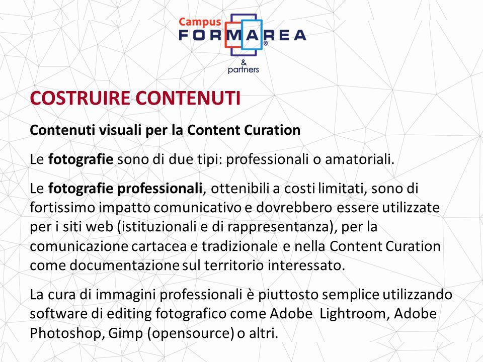 COSTRUIRE CONTENUTI Contenuti visuali per la Content Curation Le fotografie sono di due tipi: professionali o amatoriali.