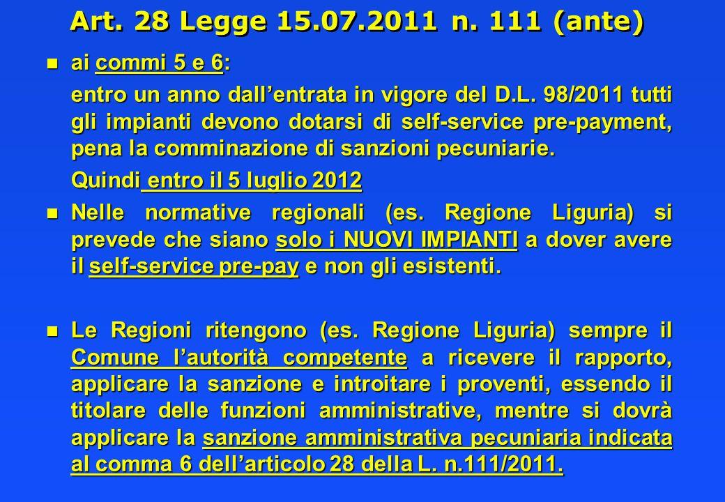 Art. 28 Legge 15.07.2011 n. 111 (ante) n ai commi 5 e 6: entro un anno dallentrata in vigore del D.L. 98/2011 tutti gli impianti devono dotarsi di sel