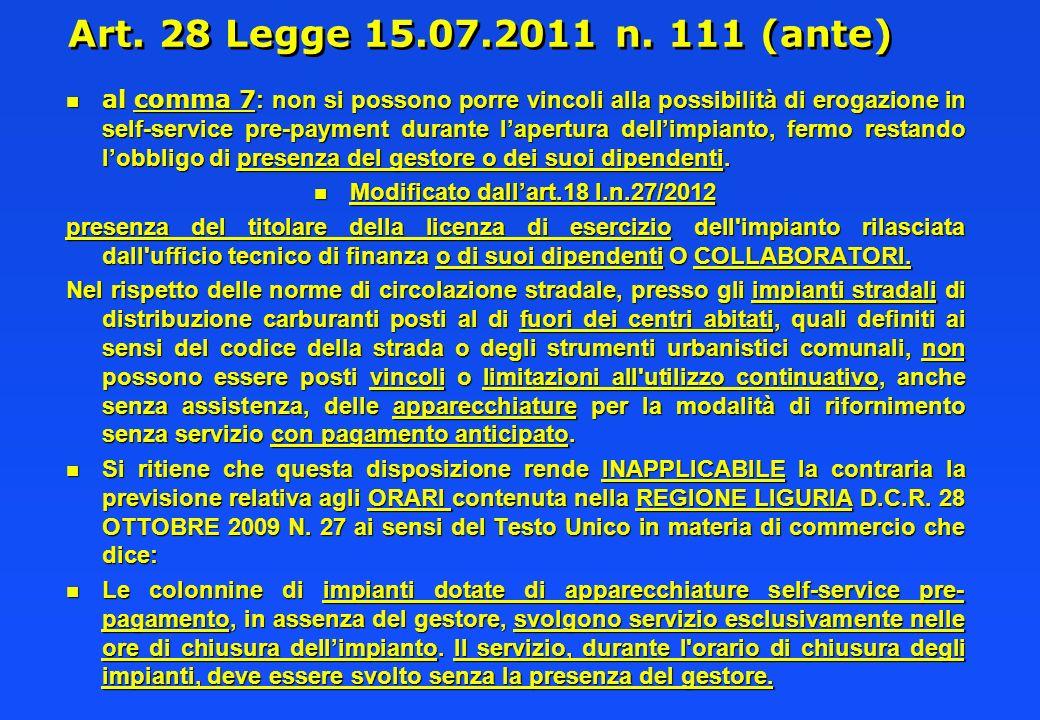 Art. 28 Legge 15.07.2011 n. 111 (ante) al comma 7 : non si possono porre vincoli alla possibilità di erogazione in self-service pre-payment durante la